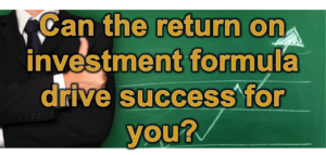 The return on investment formula can shed light on your investments.